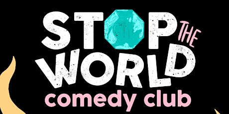 Stop The World Comedy Club tickets