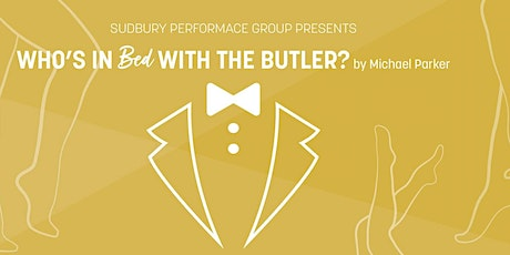 Dinner Theatre: Who's in Bed With the Butler? tickets