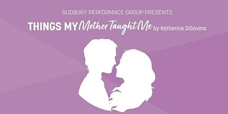 Dinner Theatre: Things My Mother Taught Me tickets