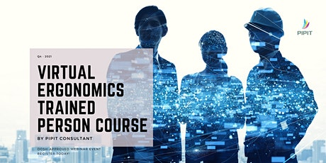 Virtual Ergonomics Trained Person Course (October 2021) tickets