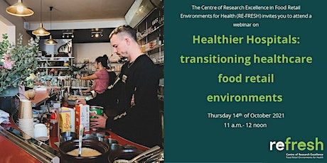 Healthier Hospitals: transitioning healthcare food retail environments tickets