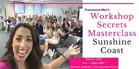 Workshop Secrets Masterclass - Sunshine Coast tickets
