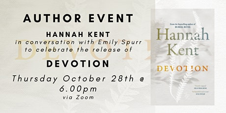 AUTHOR EVENT - DEVOTION - Hannah Kent In Conversation with Emily Spurr tickets