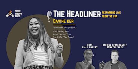 [ONLINE] The Headliner: Davine Ker tickets