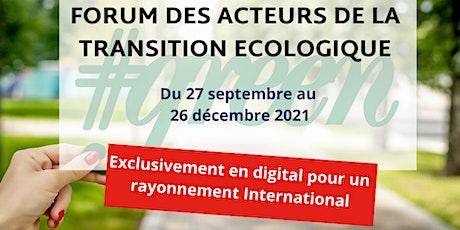 Inscription aux conférences : FORUM DES ACTEURS DE LA TRANSITION ECOLOGIQUE billets