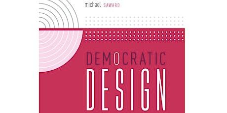 Michael Saward: Democratic Design tickets