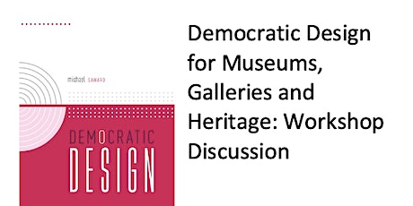 Democratic Design for Museums, Galleries and Heritage: Workshop Discussion tickets