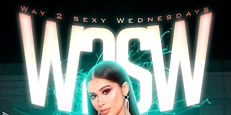 Way 2 sexy Wednesdays $150 bottles all night tickets