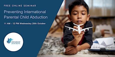 Preventing International Parental Child Abduction tickets