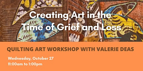 Quilting Art Workshop: Creating Art in the Time of Grief and Loss tickets