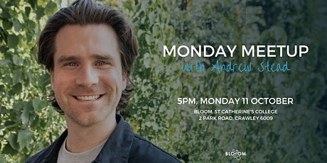 Bloom X Andrew Stead - Monday Meetup tickets