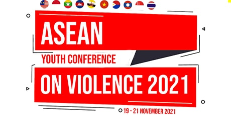 ASEAN Youth Conference on Violence 2021 tickets