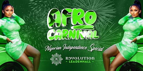 AfroCarnival Nigerian independence Special @ revolution Leadenhall tickets