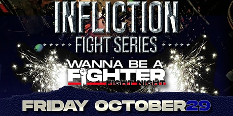 Infliction Wanna Be a Fighter Boxing & Muay Thai Fight Series tickets