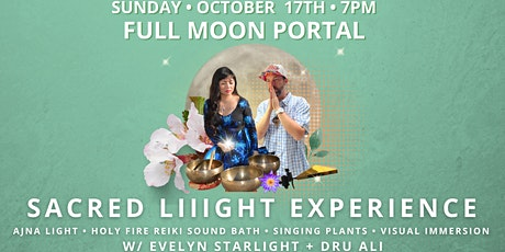 Full Moon Portal Sacred Liiight Experience Ajna Light, Reiki, Sound Bath tickets