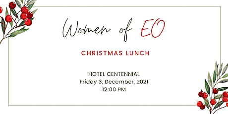 Join us for the 2021 Women of EO Christmas Lunch at Hotel Centennial tickets