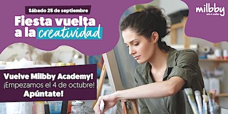 Fiesta Vuelta a la Creatividad - Vuelve Milbby Academy - Valladolid entradas