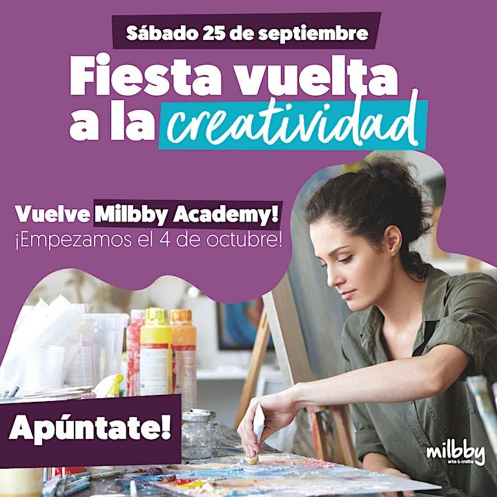 Imagen de Fiesta Vuelta a la Creatividad - Vuelve Milbby Academy - Valladolid