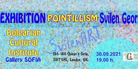 "Оpening of an exhibition ""Pointillism"" by Svilen Georgiev tickets"