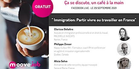 Immigration : Partir vivre et travailler en France billets
