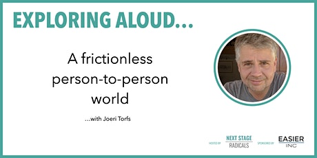 EXPLORING ALOUD: 'A frictionless person-to-person world' with Joeri Torfs tickets
