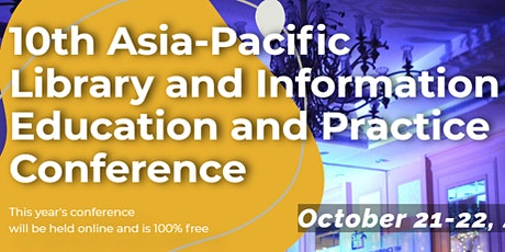 10th Asia-Pacific Library and Information Education and Practice Conference tickets