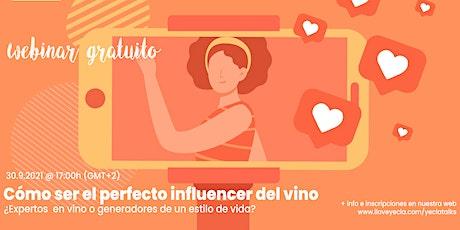 ¿Cómo ser el perfecto influencer de vino? ingressos