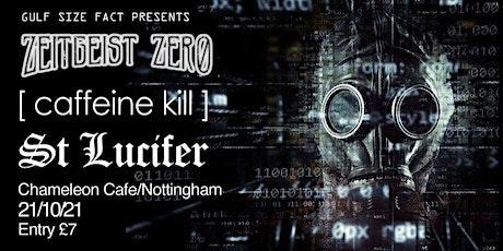Zeitgeist Zero // Caffeine Kill // St Lucifer @ The Chameleon Cafe tickets