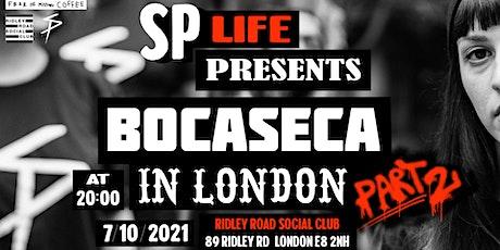 Bocaseca in London - Part 2 tickets