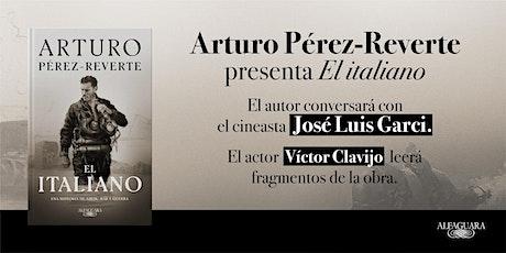 «El italiano»: Arturo Pérez-Reverte conversa con José Luis Garci entradas