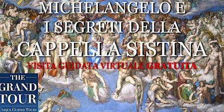 Michelangelo e I Segreti della Cappella Sistina tickets