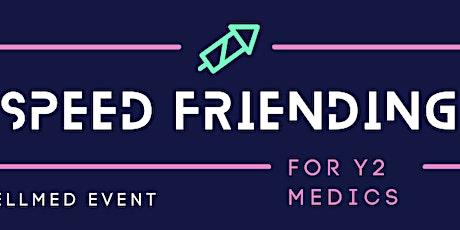 Speed Friending for Y2 Medics tickets