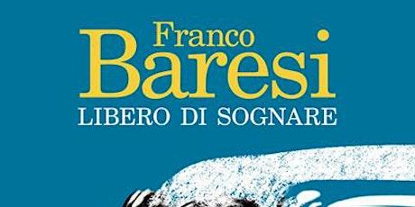 Franco Baresi presenta Libero di sognare ( Feltrinelli editore) biglietti