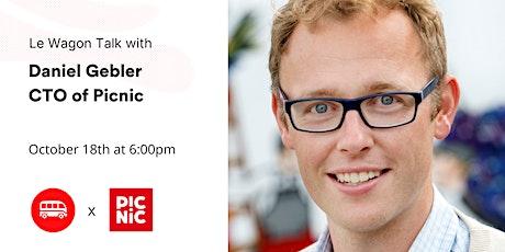 Le Wagon Talk with Daniel Gebler - CTO of Picnic tickets
