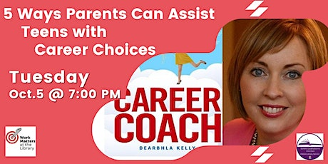 5 Ways Parents Can Assist Teens with Career Choices with Dearbhla Kelly tickets