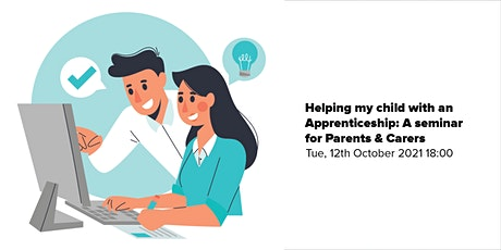 Helping my child with an Apprenticeship: A seminar for Parents & Carers tickets