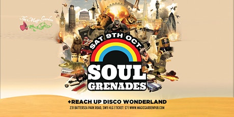 Soul Grenades + Reach Up Disco Wonderland at the Magic Garden tickets