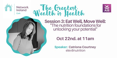 The Greatest Wealth is Health | Session 3:  Eat Well, Move Well tickets