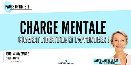 CHARGE MENTALE : COMMENT L'IDENTIFIER ET L'APPRIVOISER ? billets