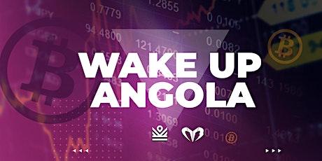 WAKE UP ANGOLA - LINK SPACE KILAMBA bilhetes