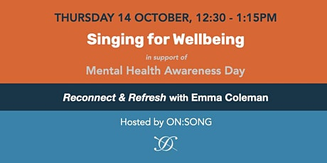 Singing for Wellbeing | Mental Health Awareness Day 2021 tickets