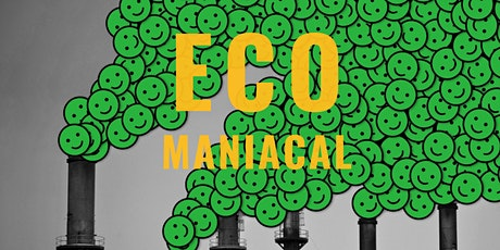 Eco-Maniacal: Zero to Hero Guide to Responsible Everyday Living in SG tickets