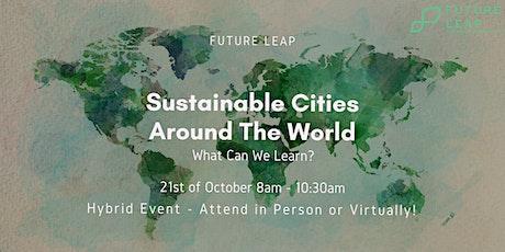 Sustainable Cities Around The World tickets