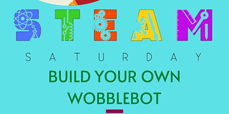 STEAM Saturday - Build Your Own Wobblebot - Age 10-12 tickets