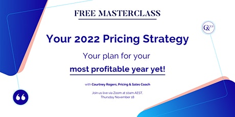 FREE Masterclass: Your 2022 Pricing Strategy tickets