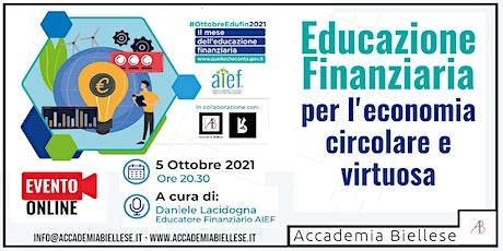Educazione Finanziaria per l'Economia Circolare e Virtuosa biglietti