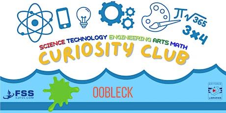 Curiosity Club: Oobleck tickets