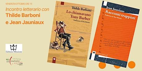 Incontro letterario con  Thilde Barboni e Jean Jauniaux biglietti