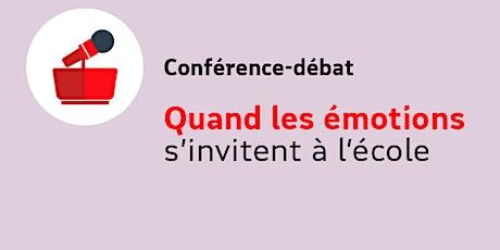 Conférence en ligne : Quand les émotions s'invitent à l'école billets