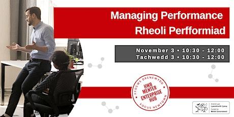 Managing Performance | Rheoli Perfformiad tickets